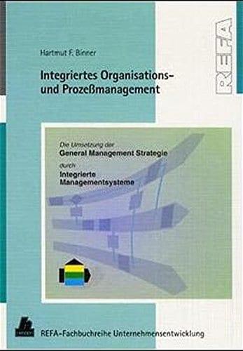 Integriertes Organisatsions- und Prozessmanagement- Generalmanagement